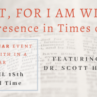 Webinar with Dr. Scott Hahn: 'Fear Not, For I Am With You': God's Presence in Times of Crisis